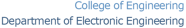 College of Engineering Department of Electronic Engineering